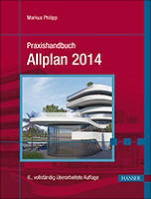"Praxishandbuch ""Allplan 2014"""