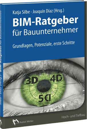 BIM-Ratgeber für Bauunternehmer Grundlagen, Potenziale, erste Schritte