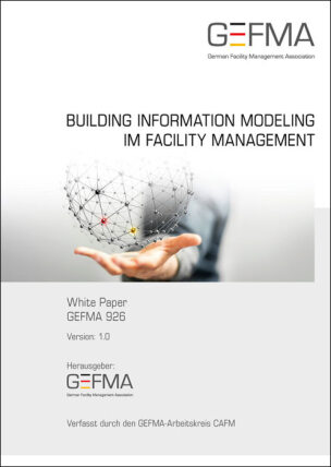 "White Paper ""GEFMA 926 - Building Information Modeling im Facility Management"""