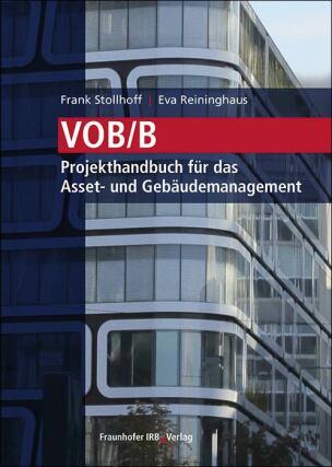 VOB/B – Projekthandbuch für das Asset- und Gebäudemanagement