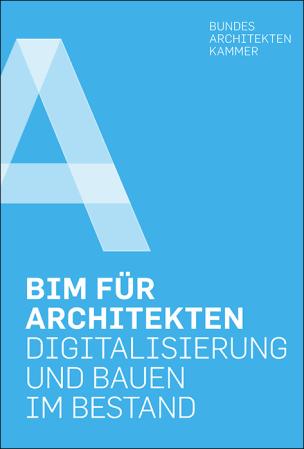 """""""BIM für Architekten"""" Digitalisierung und Bauen im Bestand"""