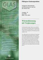 Pilkington Glaskompendium, Heft 10: Wärmedämmung mit Verglasungen: Wärmedämmglas, Wärmedämm-Isoliergläser, Verglasung, Glasbeschichtung, Isolierglas