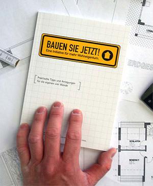 """Initiative """"Bauen Sie jetzt!"""", Bauinteressierten, Eigenheim, Baufinanzierung, kostengünstiges Bauen, Bundesbauministerium"""