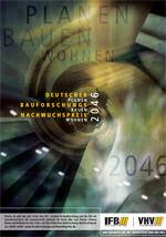Bauforschung, Planen, Bauen, Wohnen, Deutscher Bauforschungs-Nachwuchspreis, Bauspezialversicherer, VHV Versicherungen, Nachwuchsförderung