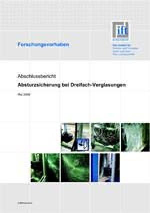 Forschungsbericht: Absturzsicherung von Dreifach-Verglasungen