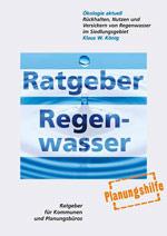 """Ratgeber """"Regenwasser"""", Regenwasserbewirtschaftung, Broschüre, Dachbegrünung, Trinkwasser, Regenwassernutzung"""