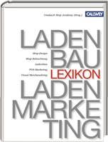 Lexikon für Ladenbau und Ladenmarketing - Shop-Design, Shop-Beleuchtung, Ladenbau, POS-Marketing, Visual Merchandising