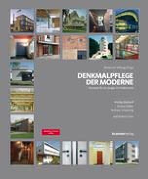 Denkmalpflege der Moderne - Konzepte für ein junges Architekturerbe
