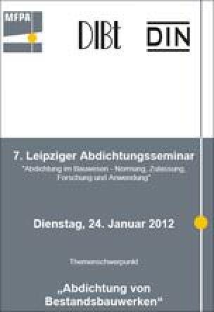 7. Leipziger Abdichtungsseminar am 24.1.2012