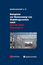 Beispiele zur Bemessung von Stahltragwerken nach DIN EN 1993