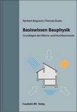 Basiswissen Bauphysik - Grundlagen des Wärme- und Feuchteschutzes