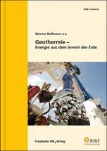"""BINE-Fachbuch """"Geothermie- Energie aus dem Innern der Erde"""""""
