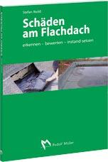 Schäden am Flachdach: erkennen – bewerten – instand setzen(