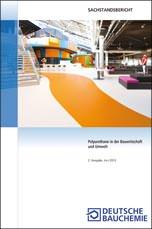 """Sachstandsbericht """"Polyurethane in der Bauwirtschaft und Umwelt"""" der Deutschen Bauchemie"""