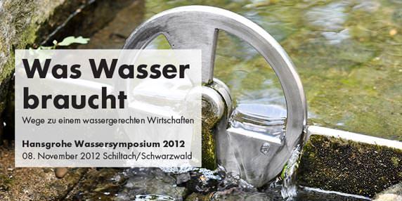 """5. Hansgrohe Wassersymposium: """"Wege zu einem wassergerechten Wirtschaften"""""""