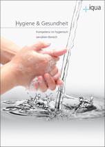 """Iqua- Broschüre """"Hygiene& Gesundheit"""" für Waschplätze in hygienisch sensiblen Objekten"""