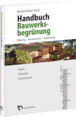 Handbuch Bauwerksbegrünung - Planung - Konstruktion – Ausführung