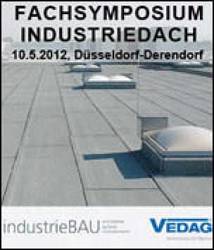 """Fachsymposium Industriedach von der Fachzeitschrift """"industrieBAU"""" und VEDAG"""