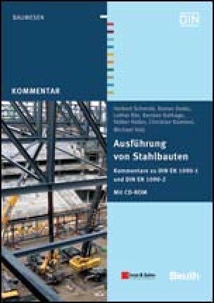 Ausführung von Stahlbauten - Kommentare zu DIN EN 1090-1 und DIN EN 1090-2