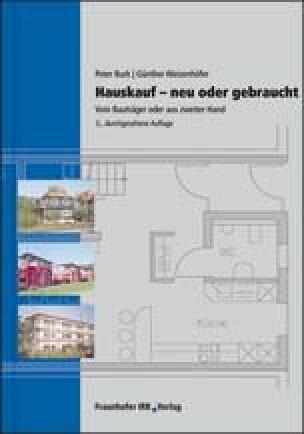 Hauskauf – Neu oder gebraucht