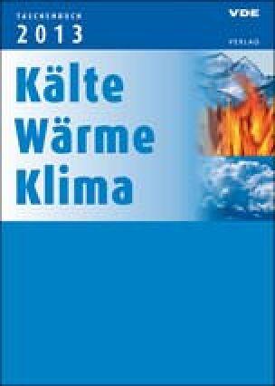 VDE-Taschenbuch. Kälte - Wärme - Klima 2013