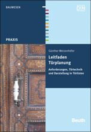 Titel: Leitfaden Türplanung: Anforderungen, Türtechnik und Darstellung in Türlisten