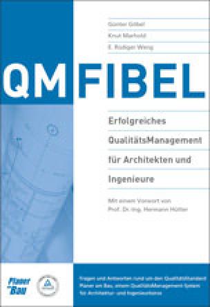 """""""QM-Fibel"""" zum Qualitäts-Management im Planungsbüro"""
