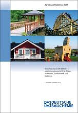 Holzschutz nach DIN 68800, Teil 3 - Informationsschrift der Deutschen Bauchemie