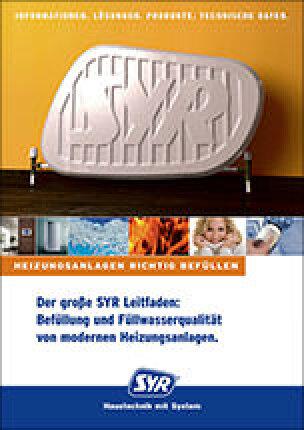Der große SYR Leitfaden: Befüllung und Füllwasserqualität von modernen Heizungsanlagen.