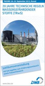 """Tagung """"20 Jahre Technische Regeln wassergefährdender Stoffe (TRwS)"""""""