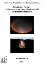 Schutz der Nacht - Lichtverschmutzung, Biodiversität und Nachtlandschaft - BfN-Skripten 336