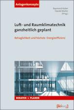 Luft- und Raumklimatechnik ganzheitlich geplant: Behaglichkeit und höchste Energieeffizienz