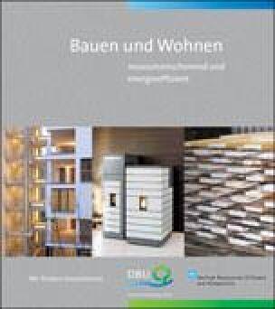 """Broschüre """"Bauen und Wohnen- ressourcenschonend und energieeffizient"""""""
