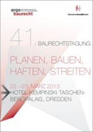 """41. Baurechtstagung """"Planen, Bauen, Haften, Streiten"""""""