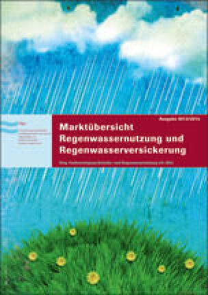 """fbr-Marktübersicht """"Regenwassernutzung Regenwasserversickerung 2013/2014"""""""
