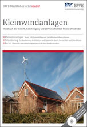 Kleinwindanlagen: Marktübersicht und Handbuch zur gebäudeintegrierten Windenergienutzung