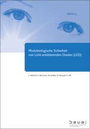 """BAuA Bericht """"Photobiologische Sicherheit von Licht emittierenden Dioden (LED)"""""""