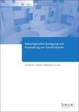 """Studie zur Arbeitsstättenregel ASR A4.1 """"Sanitärräume"""": """"Bedarfsgerechte Auslegung und Ausstattung von Sanitärräumen"""""""