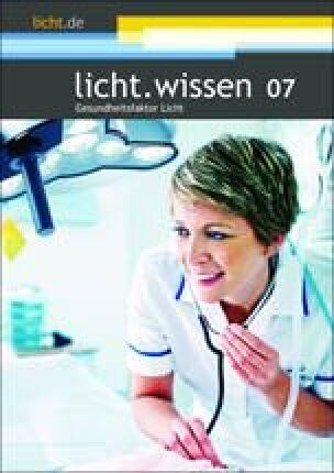 licht.wissen 07 - Gesundheitsfaktor Licht