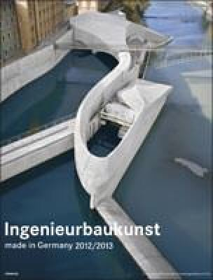 Ingenieurbaukunst - made in Germany 2012/2013