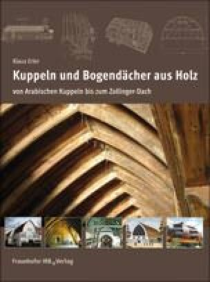 Kuppeln und Bogendächer aus Holz