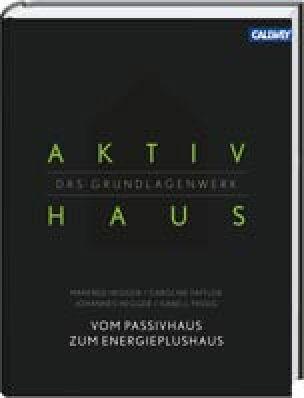 Aktivhaus - Das Grundlagenwerk