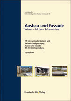 Tagungsband vom der 12. Int. Baufach- und Sachverständigentagung Ausbau und Fassade ISK 2013 in Regensburg