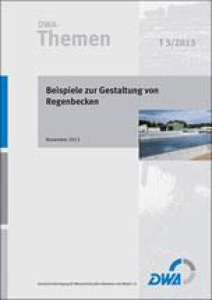 """Themenband T 3/2013 """"Beispiele zur Gestaltung von Regenbecken"""""""