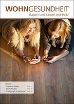 """Broschüre """"Wohngesundheit. Bauen und Leben mit Holz"""" vom Verband der Deutschen Holzwerkstoffindustrie (VHI)"""