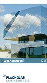 GlasHandbuch 2014 vom Flachglas MarkenKreis