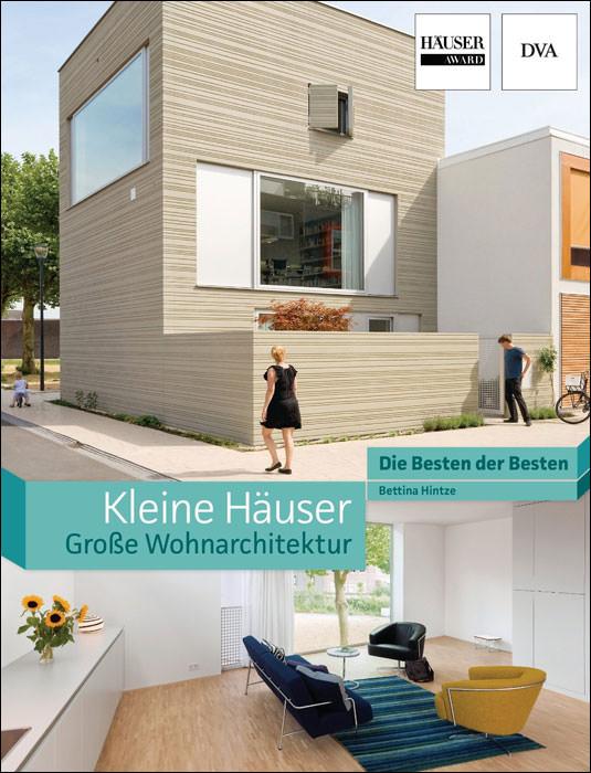 h user award 2014 k rt einfamilienh user mit kleiner wohnfl che. Black Bedroom Furniture Sets. Home Design Ideas