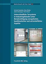 Unterschiedliche Torsysteme in Industriegebäuden unter Berücksichtigung energetischer, bauklimatischer und wirtschaftlicher Aspekte