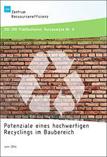 Kurzanalyse Nr. 8: Potenziale eines hochwertigen Recyclings im Baubereich