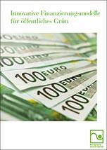 """Studie """"Innovative Finanzierungsmodelle für öffentliches Grün"""""""
